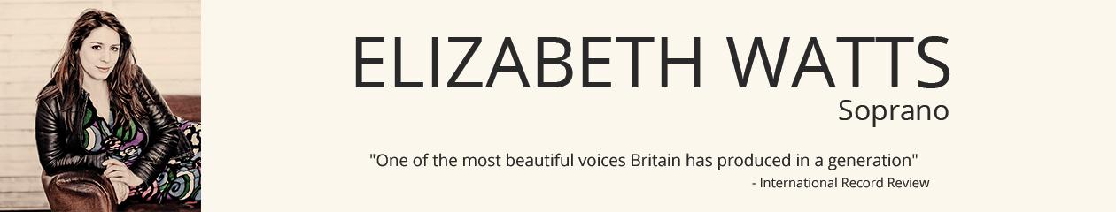 Elizabeth Watts | Soprano